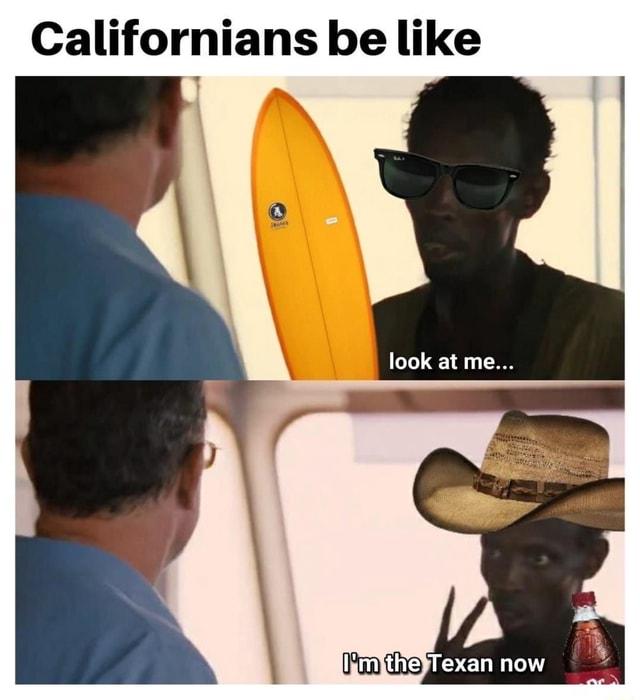 Californians Be Like.jpg