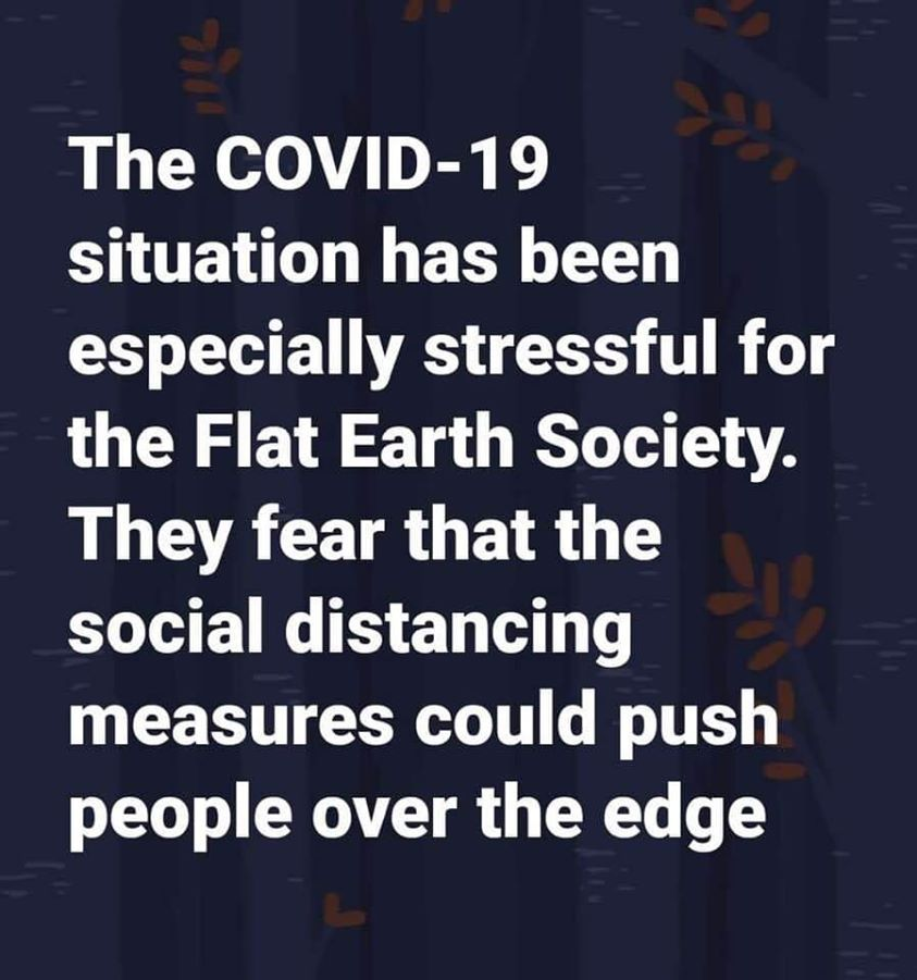 Flat Earth Society Stressed Out.png