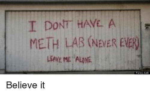 I Don't Have A Meth Lab.png