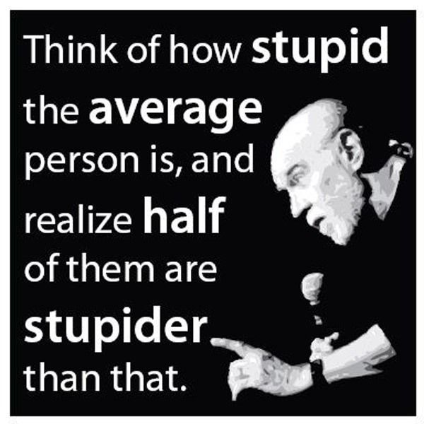 Think Of How Stupid The Average Person Is.jpg