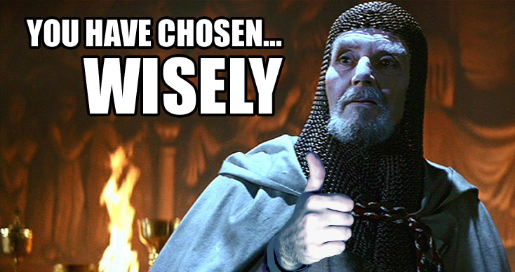 You-Have-Chosen-Wisely.jpg